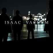 erster ISAAC VACUUM Song online