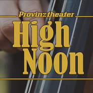 Provinztheater – High Noon Video